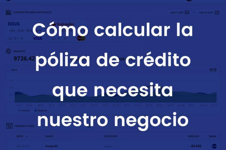 Cómo calcular la póliza de crédito de nuestro negocio