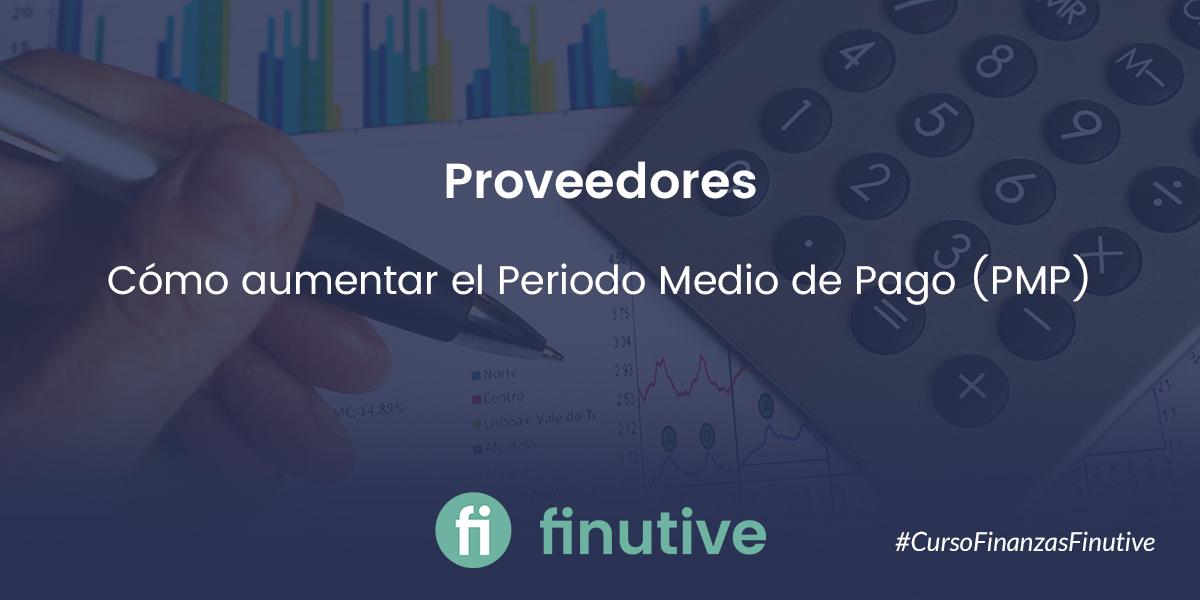 #5 Curso de Finanzas: Proveedores: cómo aumentar el periodo medio de pago