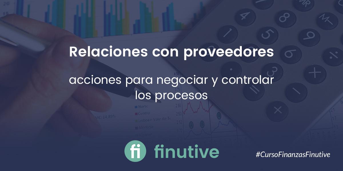 #5 Curso de Finanzas: Relaciones con proveedores: acciones para negociar y controlar los procesos