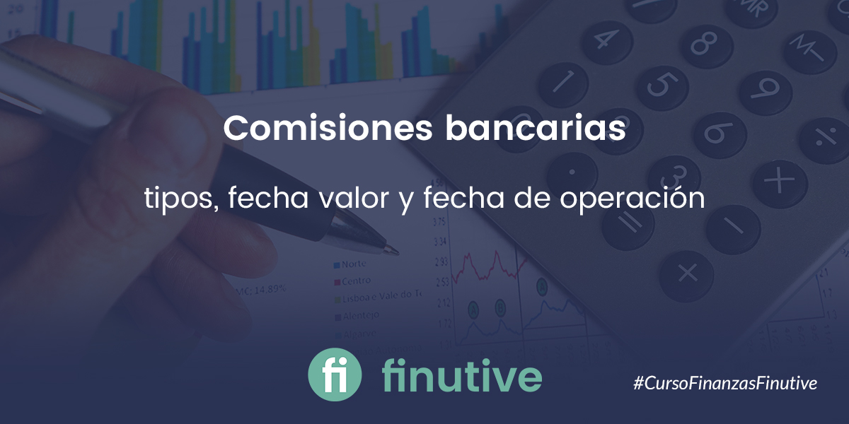 #8 Curso de Finanzas: Comisiones bancarias que te cargan, el porqué y si se puede hacer algo