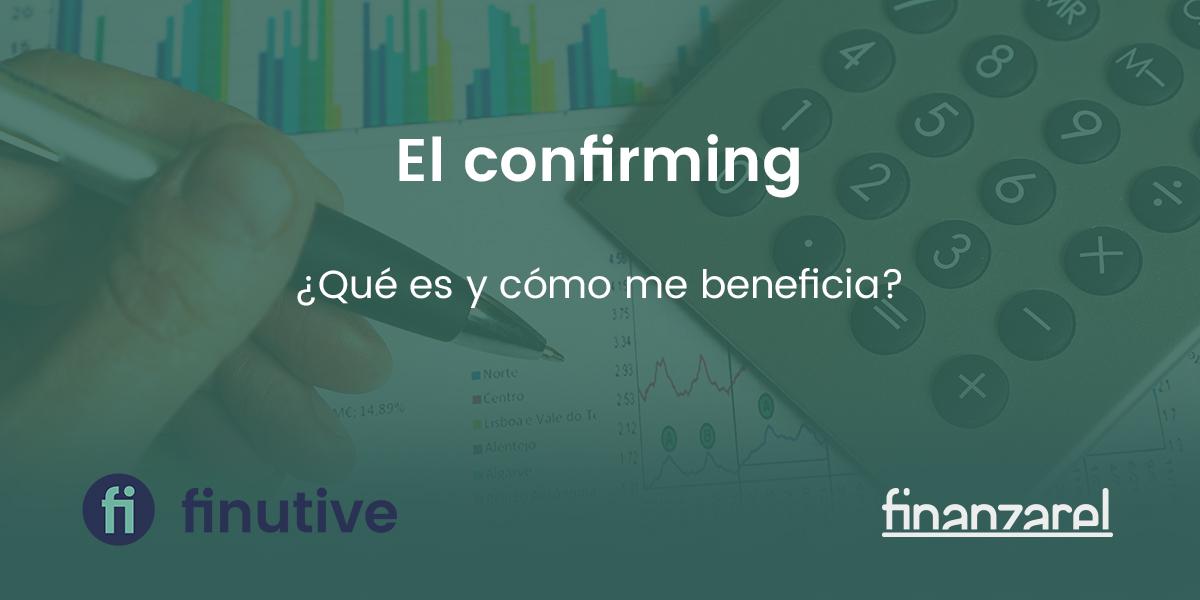 El confirming. ¿Qué es y cómo me beneficia?
