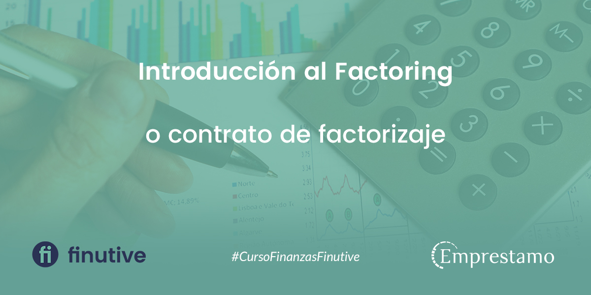 #10 Curso de Finanzas - Empréstamo: Introducción al Factoring