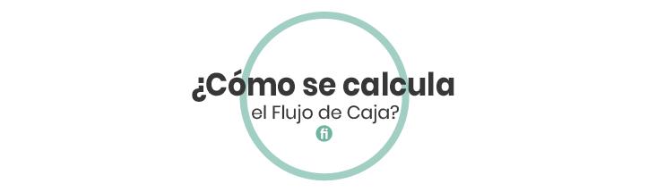 ¿Cómo calcular el flujo de caja?