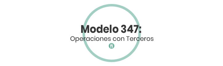 ¿Qué es el Modelo 347?