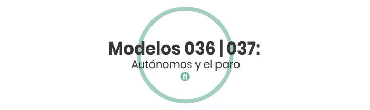 ¿Qué son los Modelos 036 y 037?