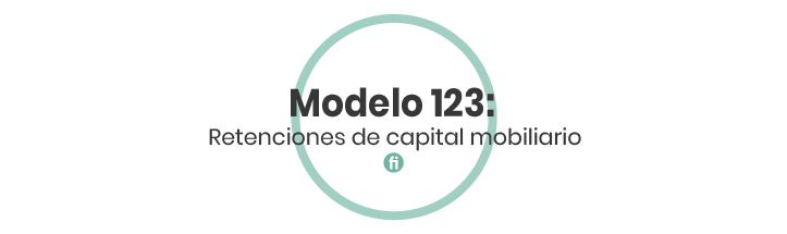 ¿Cómo declarar las retenciones de capital mobiliario?: Modelo 123