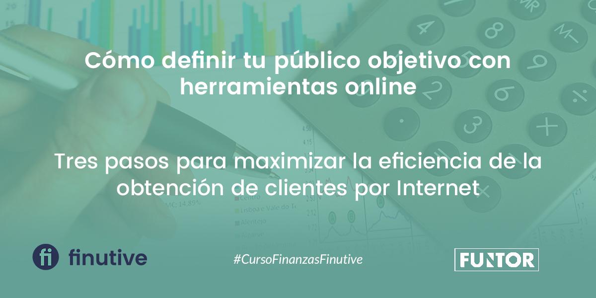 #26 Curso de Finanzas - Funtor: 3 pasos para definir tu público objetivo utilizando herramientas online