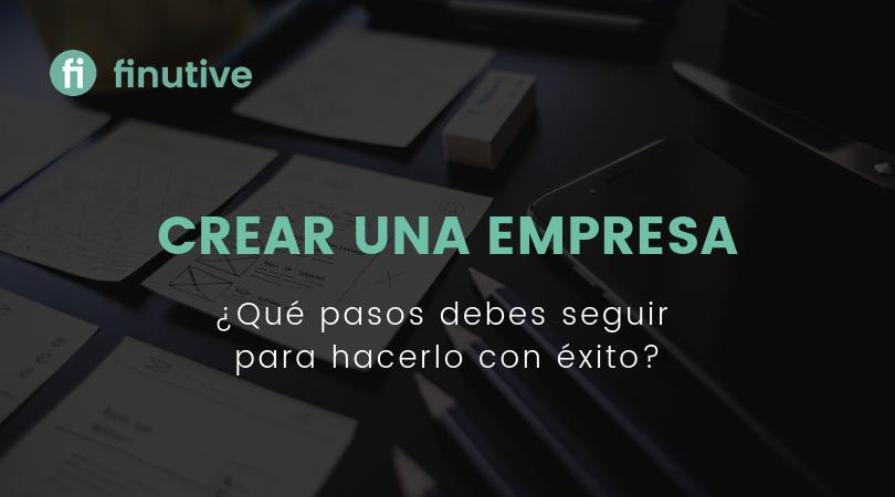 ¿Cuáles son los pasos para crear una empresa? - Finutive