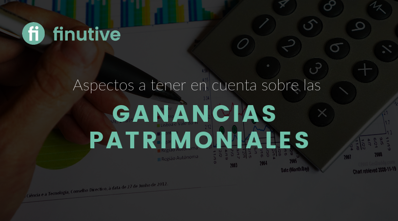 Ganancias Patrimoniales - Finutive