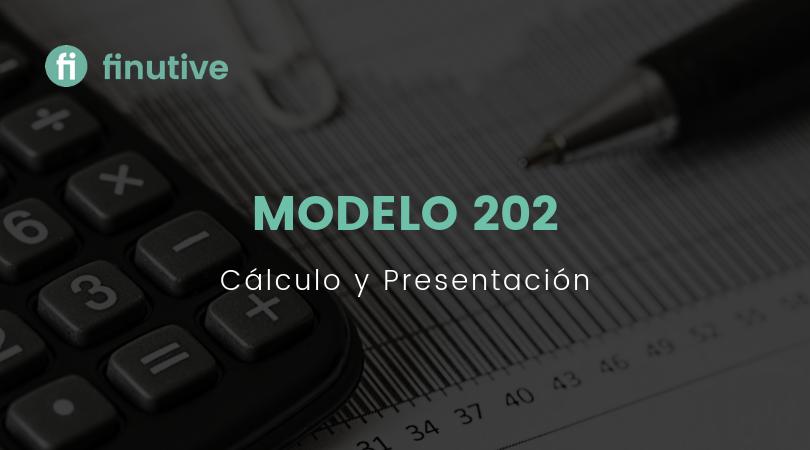 Qué es el Modelo 202, cálculo y presentación - Finutive