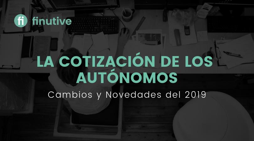 La cotización de los autónomos en el 2019 - Finutive
