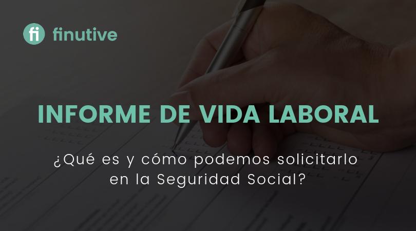 Seguridad Social Informe de Vida Laboral - Finutive