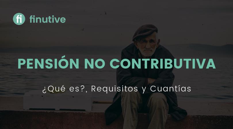 ¿Qué es la pensión no contributiva? - Finutive