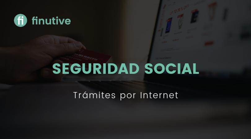 Trámites de la Seguridad Social por Internet - Finutive