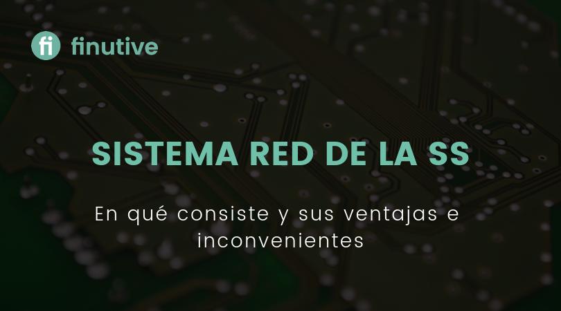Sistema RED de la Seguridad Social - Finutive