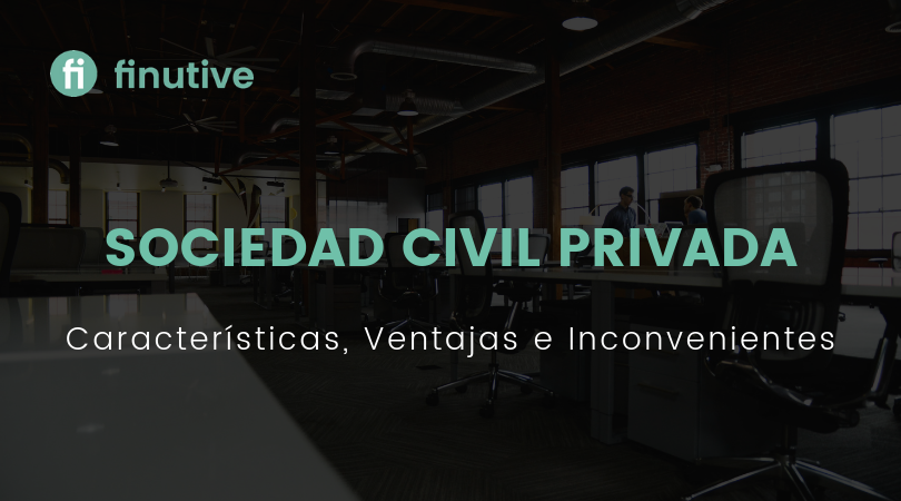 La Sociedad Civil Privada y sus características - Finutive