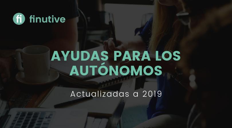 Las ayudas para los autónomos de este 2019 - Finutive