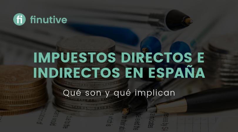 Impuestos directos e Indirectos en España - Finutive