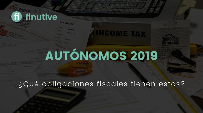 Las obligaciones fiscales de los autónomos en este 2019