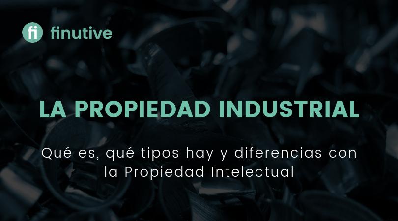 ¿Qué es la propiedad industrial? - Finutive