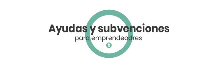 Motivación al emprendedor: Información, ayudas y  subvenciones