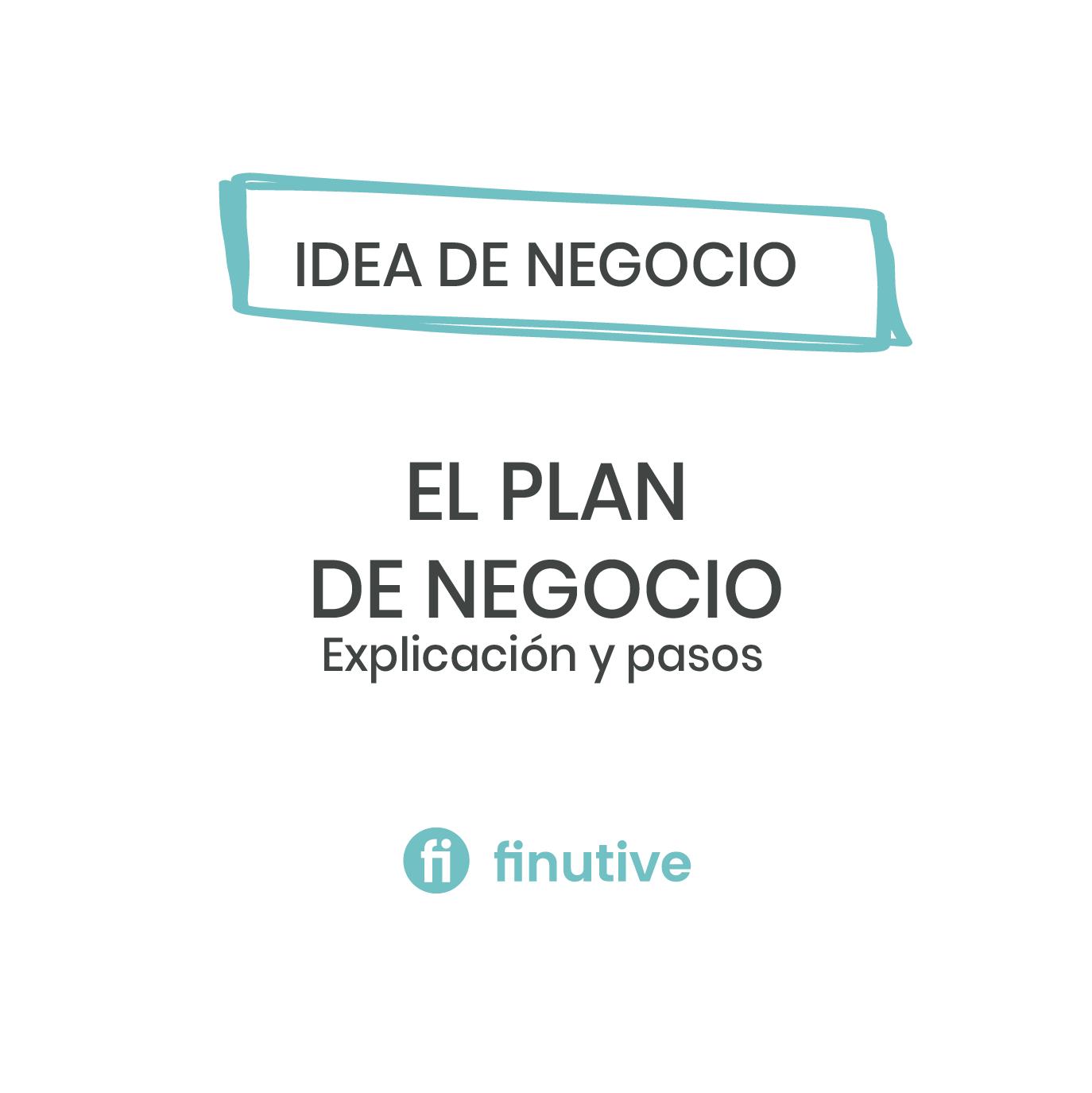 Proyecto empresarial: Crea tu Plan de Negocio