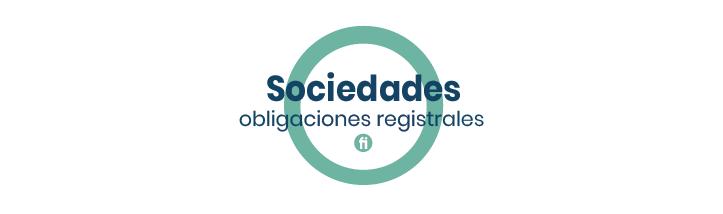 Obligaciones registrales – sociedades mercantiles