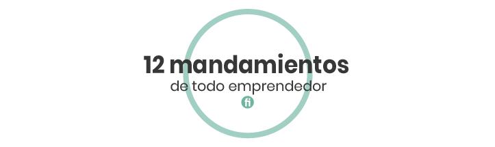 Los 12 mandamientos del emprendedor