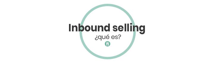 Inbound selling, la nueva forma de vender